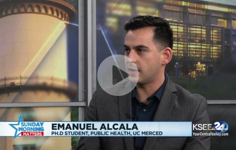 Emanuel Alcala UC Merced Public Health PhD KSEE24